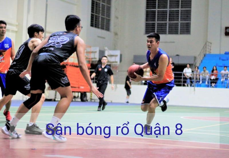 Danh sách sân bóng rổ tại Quận 8 - TP Hồ Chí Minh