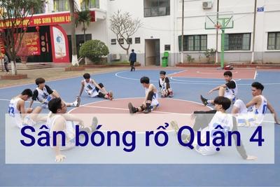 Danh sách sân bóng rổ tại Quận 4 - TP Hồ Chí Minh